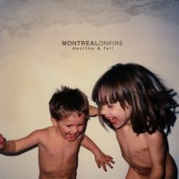 Montreal On Fire — Decline & Fall (2009)