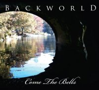 Backworld — Come The Bells (2011)