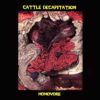 Cattle Decapitation — Homovore (2000)