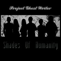 Project Ghost Writer — Shades Of Humanity (2017)
