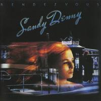 Sandy Denny — Rendezvous (2005 Remaster) (1977)