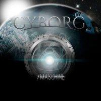 Cyborg — /Maschine (2017)