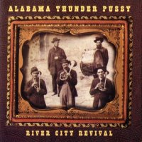 Alabama Thunderpussy-River City Revival