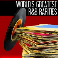 VA-World\'s Greatest R&B Rarities