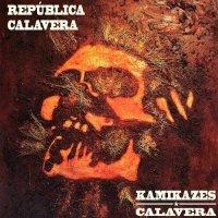 Kamikazes Calavera - República Calavera