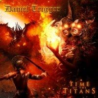 Daniel Trigger-Time Of The Titans [WEB Release]