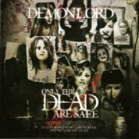 Demonlord — Only The Dead Are Safe (2011)  Lossless