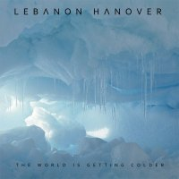 Lebanon Hanover — The World Is Getting Colder (2012)