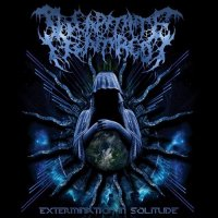 Decapitate Hatred — Extermination of Solitude (2013)