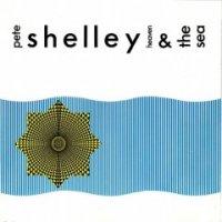 Pete Shelley-Heaven & The Sea