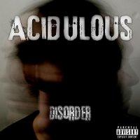Acidulous-Disorder