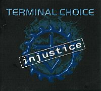 Terminal Choice-Injustice