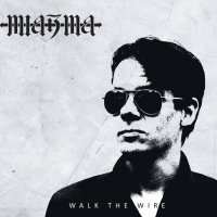 Miazma-Walk The Wire