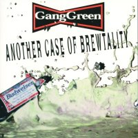 Gang Green — Another Case Of Brewtality (1997)