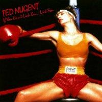 Ted Nugent-If You Can\'t Lick \'Em, Lick \'Em