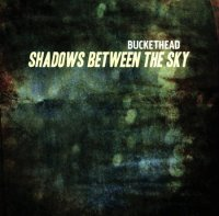 Buckethead-Shadows Between The Sky