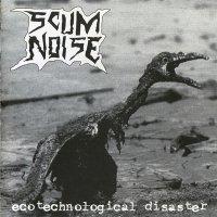 Scum Noise-Ecotechnological Disaster