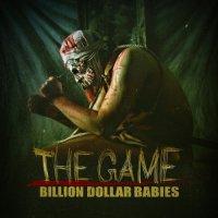 Billion Dollar Babies-The Game