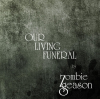 Zombie Season-Our Living Funeral