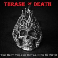 VA-Thrash of Death ( The Best Thrash Metal  Hits Of  2015 )