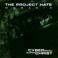 The Project Hate MCMXCIX-Cyber Sonic Super Christ