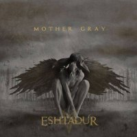Eshtadur — Mother Gray (2017)
