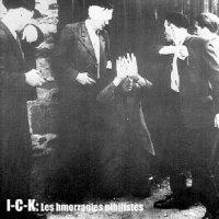 I-C-K — Les Hemorragies Nihilistes (2001)