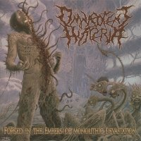 Omnipotent Hysteria-Forged In The Embers Of Monolithic Devastation