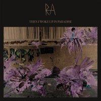 RA-Then I Woke Up In Paradise
