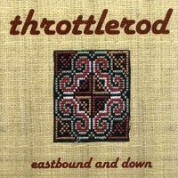 Throttlerod — Eastbound And Down (2000)