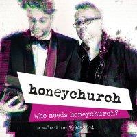 Honeychurch — Who Needs Honeychurch? (2017)