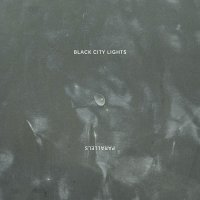 Black City Lights - Parallels (2012)