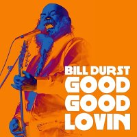 Bill Durst — Good Good Lovin [WEB Release] (2015)  Lossless