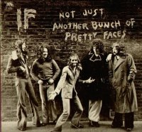 If — Not Just Another Bunch Of Pretty Faces (1974)