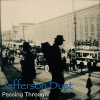 Jefferson Dust — Passing Through (2017)