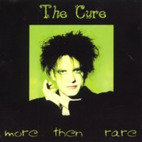 The Cure-More Then Rare