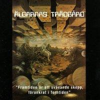 Algarnas Tradgard-Framtiden Ar Ett Svavande Skepp, Farankrat I Forntiden (Reissue 1995)