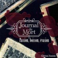 Journal De Mort-Passion, Boisson, Evasion