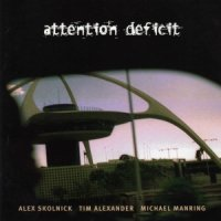 Attention Deficit - Attention Deficit