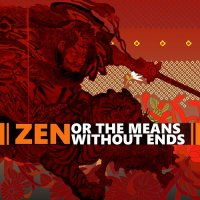 Heaven Pierce Her-Zen, Or The Means Without Ends