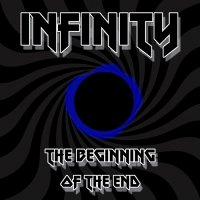 Infinity — The Beginning Of The End (2017)