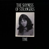 The Shyness Of Strangers — Time (2017)