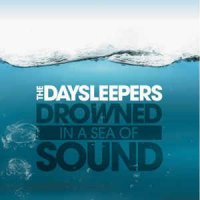 The Daysleepers - Drowned In A Sea Of Sound (2008)