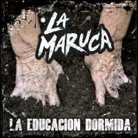 La Maruca-La Educacion Dormida