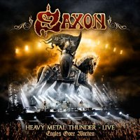 Saxon — Heavy Metal Thunder — Live: Eagles Over Wacken (Glasgow Show) (2012)  Lossless