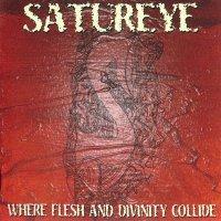 Satureye — Where Flesh And Divinity Collide (2004)