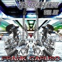 Frank Caruso-Kaleidoscope Vol. II