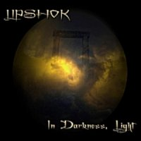 Lipshok-In darkness, Light