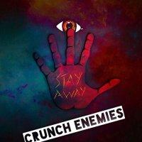 Crunch Enemies — Stay Away (2017)
