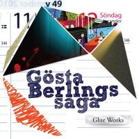 Gösta Berlings Saga-Glue Works